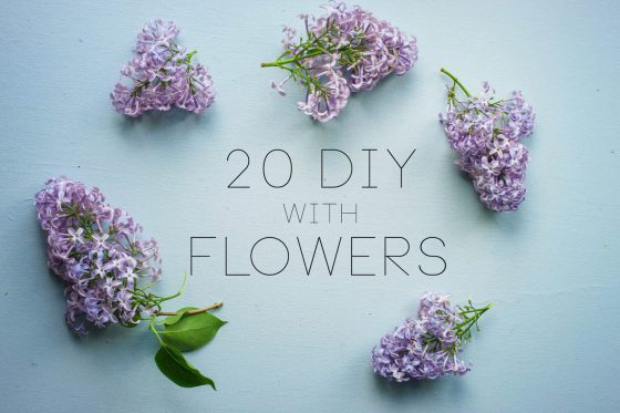 20 DIYs with Flowers | Hungry Heart