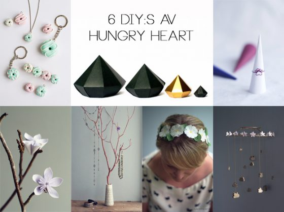 6 DIY:s by Hungry Heart | HungryHeart.se